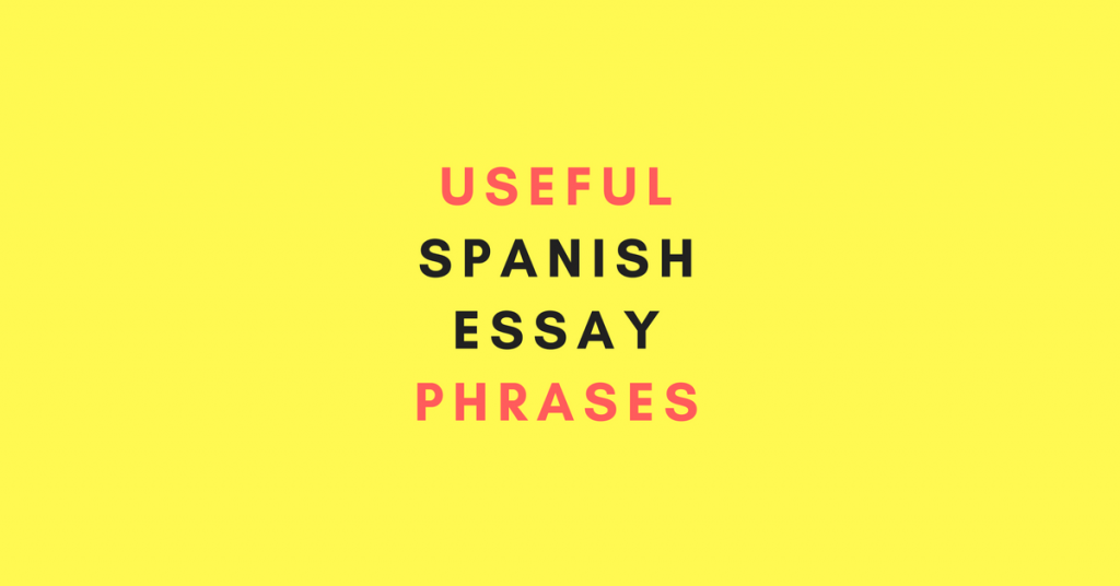 essay spanish phrases