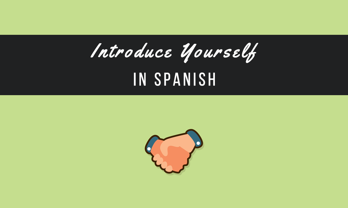 How To Introduce Yourself In Spanish My Daily Spanish
