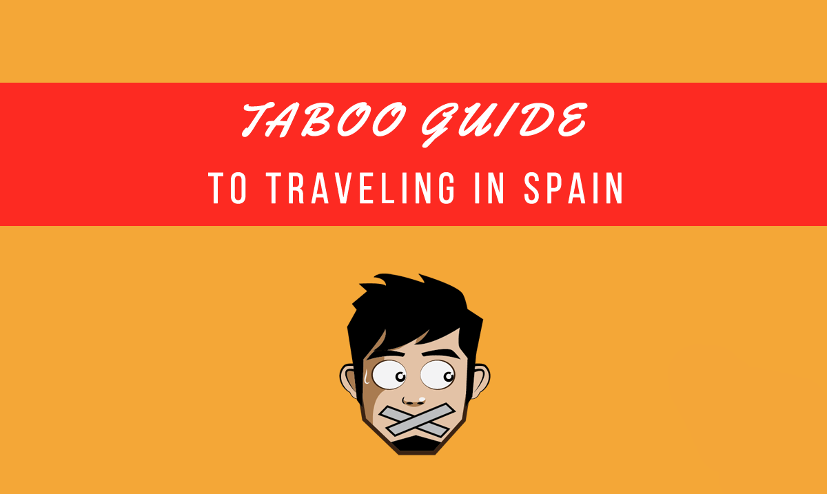 A Complete Guide On What Not To Do In Spain My Daily Spanish