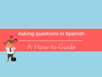 asking questions spanish guide