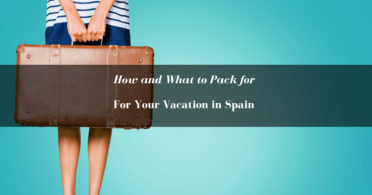 how-and-what-to-pack-for-your-vacation-in-spain-fb