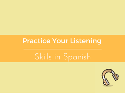 practice listening skills in spanish