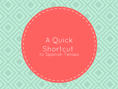 shortcut spanish tenses guide