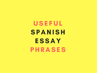 useful phrases for essays in spanish