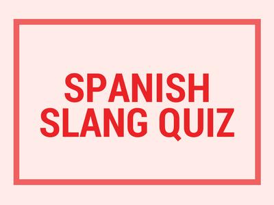Spanish Slang Quiz