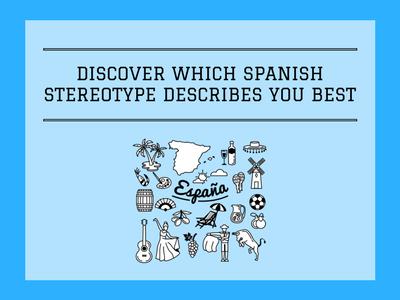 Spanish Stereotype Quiz