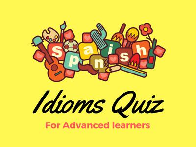 Spanish Idioms Quiz