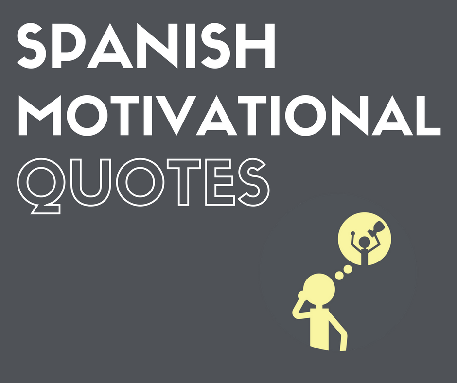 Motivational Words Magnificent The Best Spanish Motivational Quotes