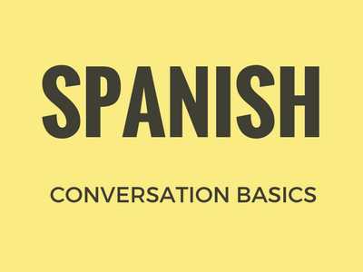 Spanish Conversation Basics