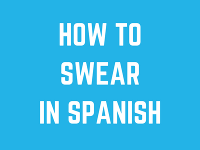 How to Swear in Spanish