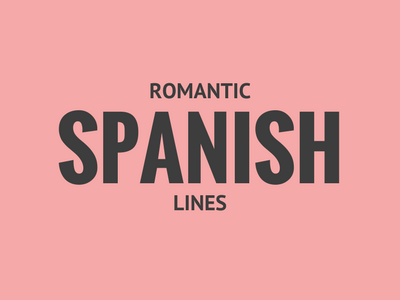 romantic Spanish lines