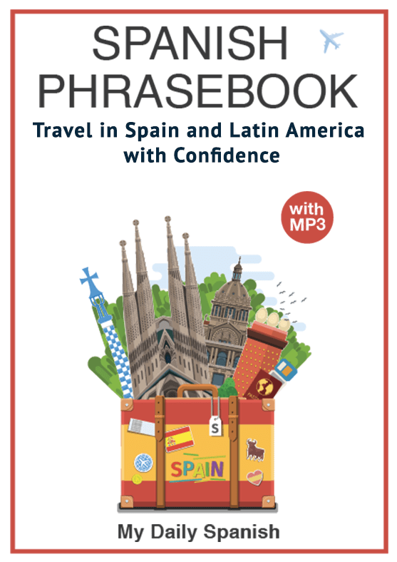 Useful Spanish Essay Phrases  My Daily Spanish A Comprehensive Spanish Phrasebook For Travel And Everyday Use