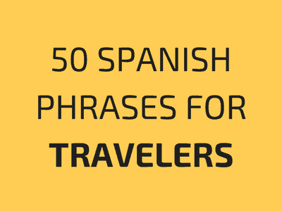 50 Spanish Phrases for Travelers