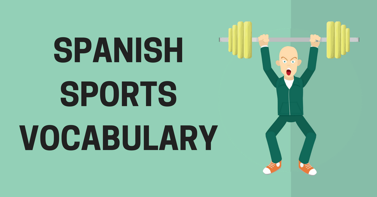 98 Spanish Words About Sports My Daily Spanish