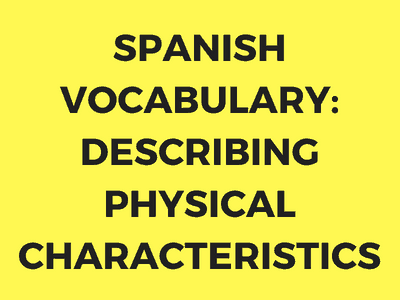 how to describe physical appearance in Spanish