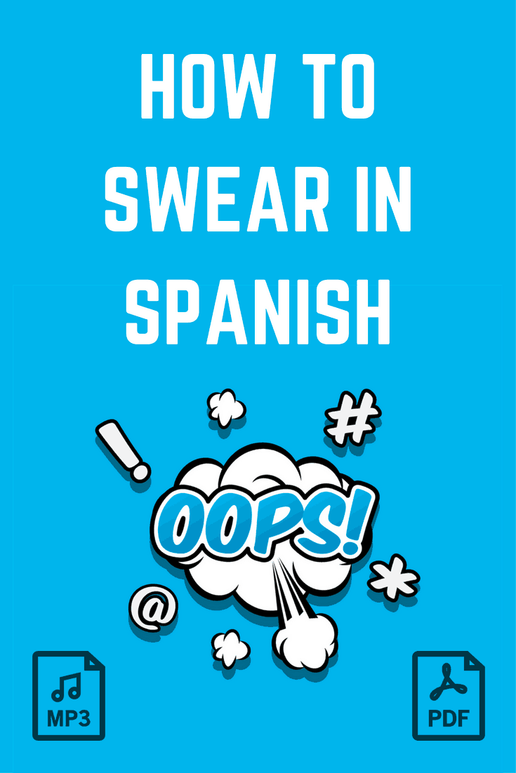36 Spanish Curse Words that are NSFW | My Daily Spanish