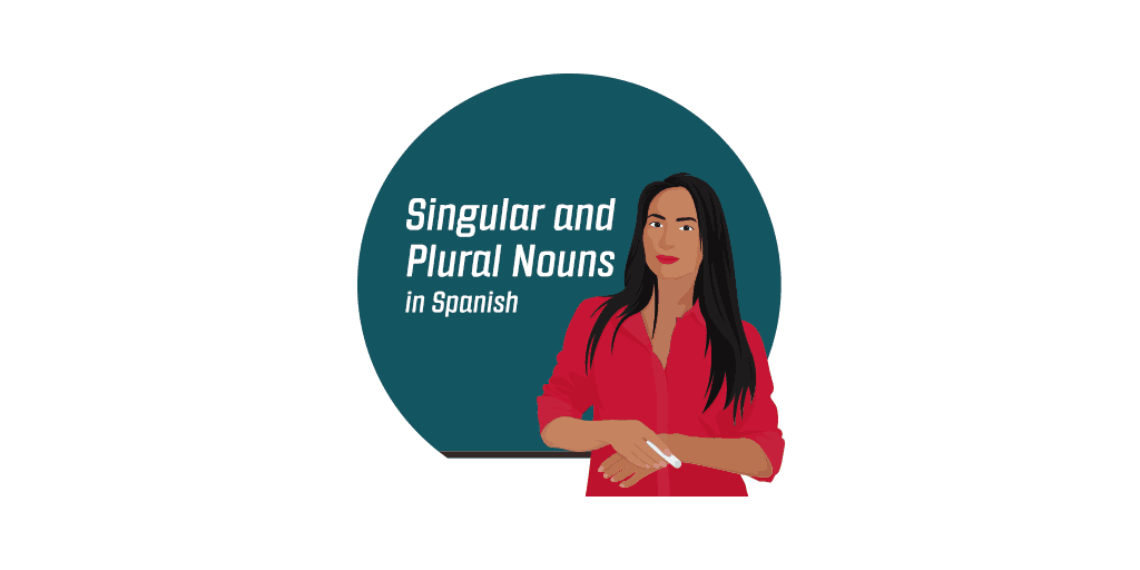 Spanish singular and plural nouns
