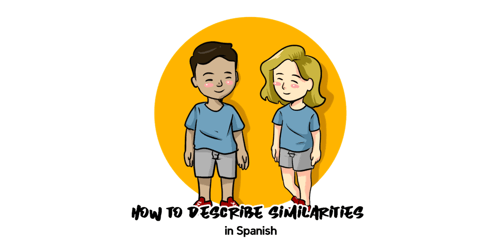Describe Similarities in Spanish TW
