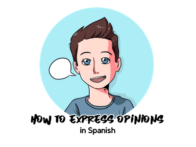 How to Express Opinions in Spanish TH