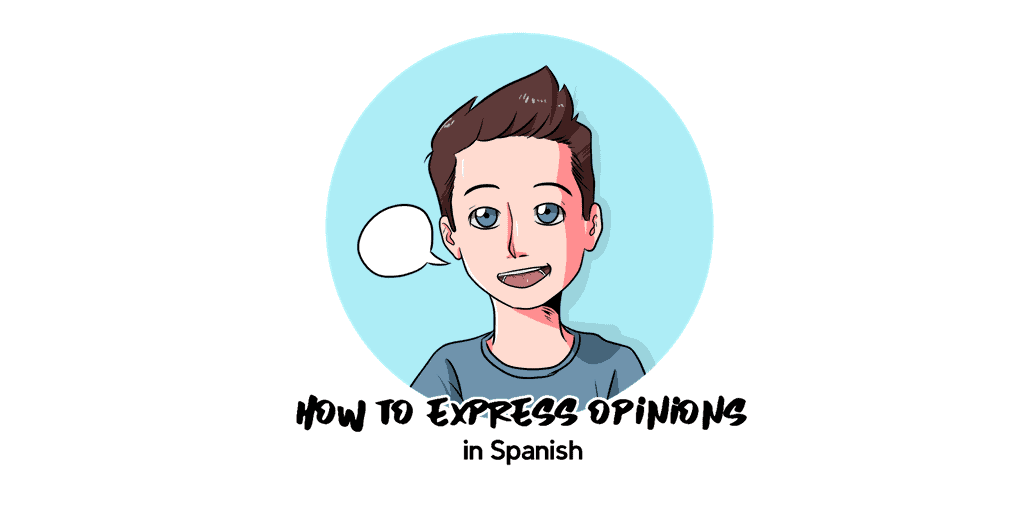 How to Express Opinions in Spanish TW