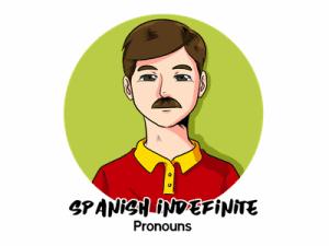 Indefinite Pronouns in Spanish TH
