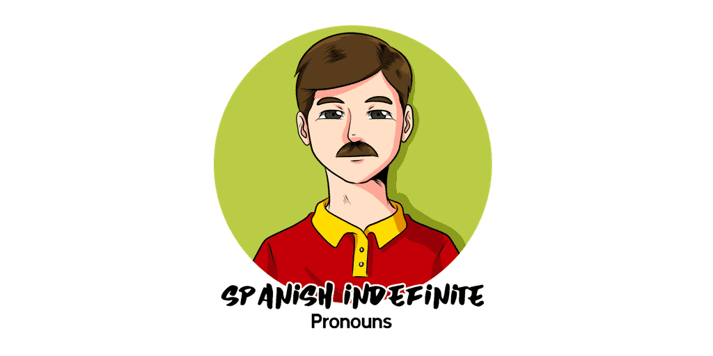 Indefinite Pronouns in Spanish TW